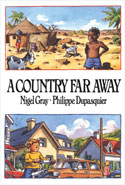 A Country Far Away Written by Nigel Gray Illustrations by Philipe Dupasquier