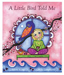 A Little Bird Told Me by Mimi King