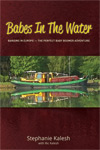 Babes in the Water by Stephanie Kalesh  Barging In Europe — The Perfect Baby Boomer Adventure
