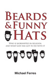 Beards and Funny Hats by Michael Ferres