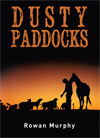 Dusty Paddocks  by Rowan Murphy