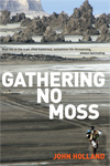 Gathering No Moss By John Holland