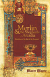 Merlin & the Shepherds of Arcadia