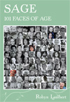 Sage : 101 Faces of Age by Robyn Lambert