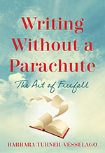 Writing Without a Parachute by Barbara Turner-Vesselago